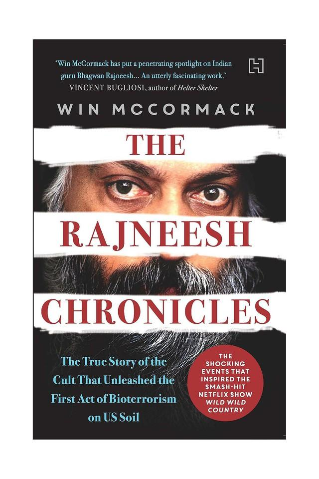 The Rajneesh Chronicles: The True Story of the Cult that Unleashed the First Act of Bioterrorism on US Soil