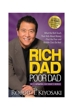 Rich Dad Poor Dad: What the Rich Teach their Kids About Money that the Poor and Middle Class Do Not! (With Updates for Today's World)
