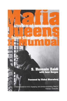 Mafia Queens of Mumbai: Stories of Women from the Ganglands