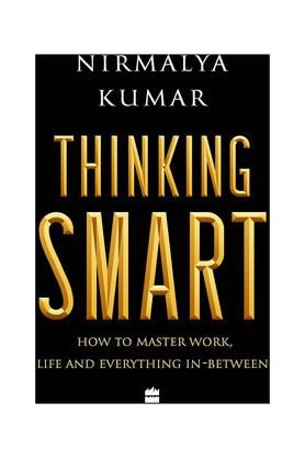 Thinking Smart: How to Master Work Life and Everything In-Between