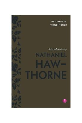 Selected Stories by Nathaniel Hawthorne (Masterpieces of World Fiction)