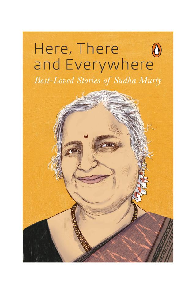 Here There and Everywhere: Best-Loved Stories of Sudha Murty