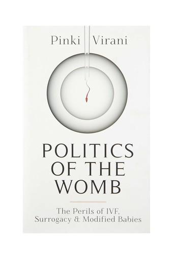 Politics of the Womb: The Perils of IVF Surrogacy and Modified Babies