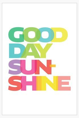 CRUDE AREAMulti Colour Good Day Sunshine Printed Paper Poster