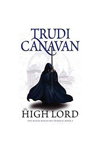 The High Lord: Book 3 of the Black Magician (Black Magician Trilogy)