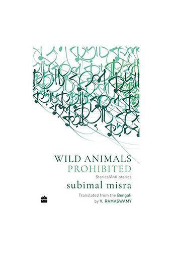 Wild Animals Prohibited: Stories/Anti-Stories