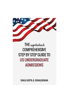 The Updated Comprehensive Step By Step Guide to US Undergraduate Admissions