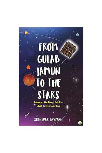 FROM GULAB JAMUN TO THE STARS