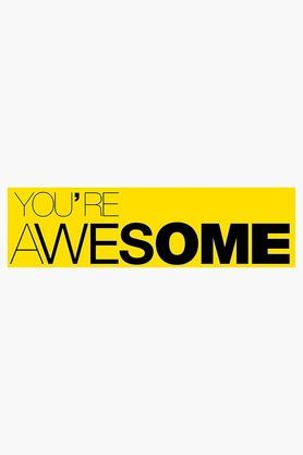 CRUDE AREA Multi Colour You Are Awesome Printed Paper Poster